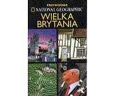 Szczegóły książki WIELKA BRYTANIA. PRZEWODNIK NATIONAL GEOGRAPHIC
