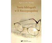 Szczegóły książki TEORIA BIBLIOGRAFII W II RZECZYPOSPOLITEJ