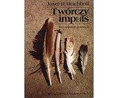 Szczegóły książki TWÓRCZY IMPULS. NOWE SPOJRZENIE NA EWOLUCJĘ