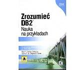 Szczegóły książki ZROZUMIEĆ DB2 - NAUKA NA PRZYKŁADACH