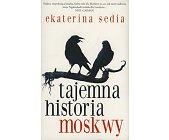 Szczegóły książki TAJEMNA HISTORIA MOSKWY
