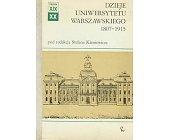 Szczegóły książki DZIEJE UNIWERSYTETU WARSZAWSKIEGO 1807-1915