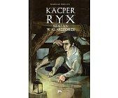 Szczegóły książki KACPER RYX - SZATAN W KLASZTORZE
