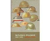 Szczegóły książki WOJSKO POLSKIE 1939-1945 - BARWA I BROŃ