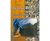 Szczegóły książki HOMO VIATOR CZYLI ROZMYŚLANIA W DRODZE
