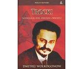 Szczegóły książki TROCKI. NIEWOLNIK IDEI, IDEOLOG ZBRODNI