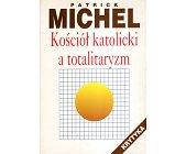 Szczegóły książki KOŚCIÓŁ KATOLICKI A TOTALITARYZM