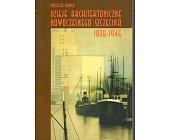 Szczegóły książki DZIEJE ARCHITEKTONICZNE NOWOCZESNEGO SZCZECINA 1808 - 1945