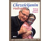 Szczegóły książki CHRZEŚCIJANIN RADOSNY. KAZANIA DLA DZIEWCZĄT I CHŁOPCÓW