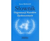 Szczegóły książki SŁOWNIK ORGANIZACJI NARODÓW ZJEDNOCZONYCH