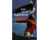 Szczegóły książki GDY ŻYCIE NABIERA SENSU