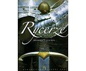 Szczegóły książki RYCERZE. HISTORIA I LEGENDA