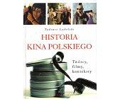 Szczegóły książki HISTORIA KINA POLSKIEGO