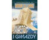 Szczegóły książki MIASTO I GWIAZDY