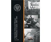 Szczegóły książki ORGANIZACJA SOLIDARNOŚĆ WALCZĄCA W WIELKOPOLSCE W LATACH 1983-1990