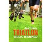 Szczegóły książki TRIATLON. BLIBLIA TRENINGU