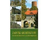 Szczegóły książki ZABYTKI ARCHITEKTURY WOJEWÓDZTWA LUBUSKIEGO