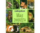 Szczegóły książki MAŁE ZWIERZĘTA - LEKSYKON