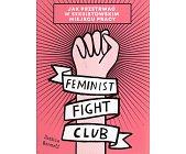 Szczegóły książki FEMINIST FIGHT CLUB. JAK PRZETRWAĆ W SEKSISTOWSKIM MIEJSCU PRACY