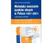 Szczegóły książki METODYKA NAUCZANIA JĘZYKÓW OBCYCH W POLSCE (1957 - 2007)