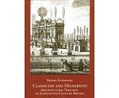 Szczegóły książki CLASSICISM AND MODERNITY ARCHITECTURAL THOUGHT IN ...