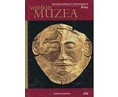 Szczegóły książki NARODOWE MUZEUM ARCHEOLOGICZNE ATENY (WIELKIE MUZEA)