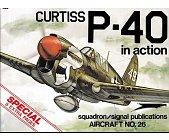 Szczegóły książki CURTISS P-40 IN ACTION - SQUADRON/SIGNAL PUBLICATIONS NO 26