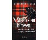Szczegóły książki Z SHERLOCKIEM HOLMESEM O DEDUKCJI, INDUKCJI, ŻYCIU I INNYCH WAŻNYCH SPRAWACH