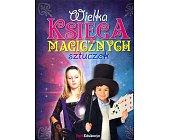 Szczegóły książki WIELKA KSIĘGA MAGICZNYCH SZTUCZEK