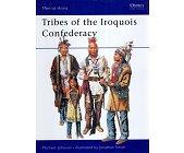 Szczegóły książki TRIBES OF THE IROQUOIS CONFEDERATION (OSPREY PUBLISHING)