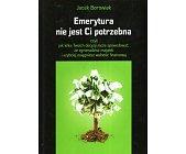 Szczegóły książki EMERYTURA NIE JEST CI POTRZEBNA