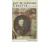 Szczegóły książki JAN III SOBIESKI A BAŁTYK