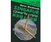 Szczegóły książki SINGAPUR CZWARTA RANO