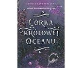 Szczegóły książki CÓRKA KRÓLOWEJ OCEANU