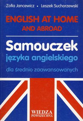 ENGLISH AT HOME AND ABROAD. SAMOUCZEK JĘZYKA ANGIELSKIEGO