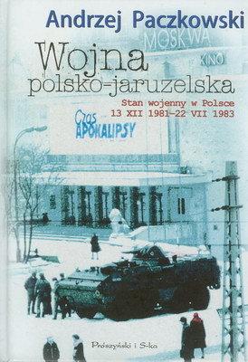 WOJNA POLSKO-JARUZELSKA. STAN WOJENNY W POLSCE 13 XII 1981-22 VII 1983