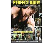 Szczegóły książki PERFECT BODY - NOWOCZESNA KULTURYSTYKA I FITNESS