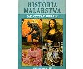 Szczegóły książki HISTORIA MALARSTWA - JAK CZYTAĆ OBRAZY