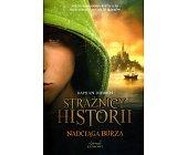 Szczegóły książki STRAŻNICY HISTORII - NADCIĄGA BURZA
