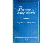 Szczegóły książki PRAGMATYKA, DIALOG, HISTORIA