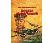Szczegóły książki OSTATNI LOT ADMIRAŁA YAMAMOTO