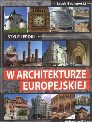 STYLE I EPOKI W ARCHITEKTURZE EUROPEJSKIEJ