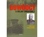Szczegóły książki DOWÓDCY II WOJNY ŚWIATOWEJ. SIEMION TIMOSZENKO