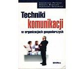 Szczegóły książki TECHNIKI KOMUNIKACJI W ORGANIZACJACH GOSPODARCZYCH
