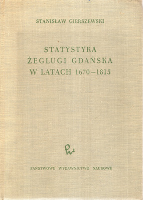 STATYSTYKA ŻEGLUGI GDAŃSKA W LATACH 1670-1815