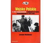 Szczegóły książki WOJSKO POLSKIE W AKCJI PROPAGANDOWEJ I WYBORACH DO SEJMU USTAWODAWCZEGO W 1947 ROKU