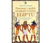 Szczegóły książki POWSTANIE I UPADEK STAROŻYTNEGO EGIPTU