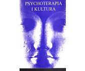 Szczegóły książki PSYCHOTERAPIA I KULTURA