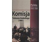 Szczegóły książki KOMISJA TADEUSZA GRABSKIEGO (1981)