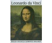 Szczegóły książki LEONARDO DA VINCI (WIELKA KOLEKCJA SŁAWNYCH MALARZY)